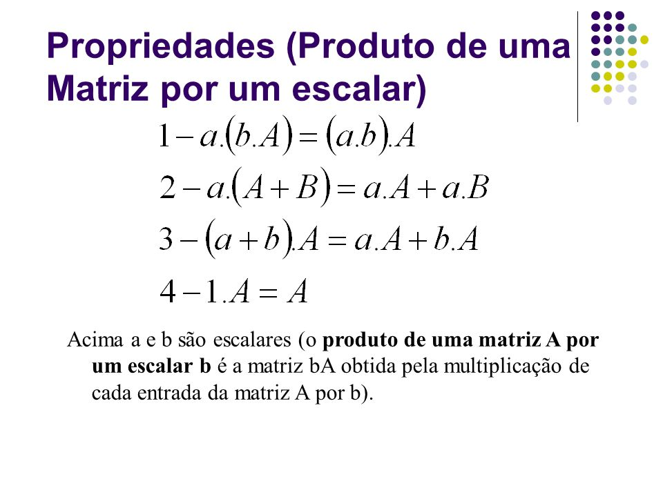 Propriedades (Produto de uma Matriz por um escalar)