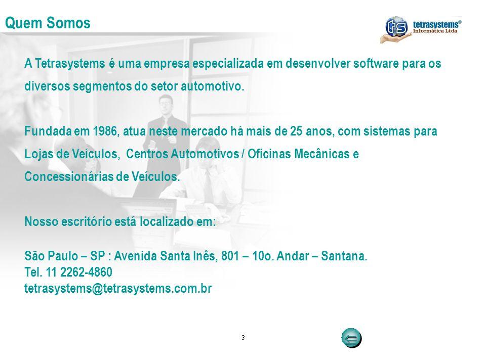 Quem Somos A Tetrasystems é uma empresa especializada em desenvolver software para os. diversos segmentos do setor automotivo.