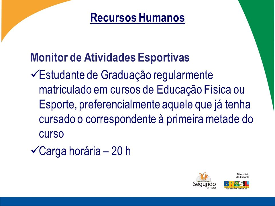 Recursos Humanos Monitor de Atividades Esportivas.