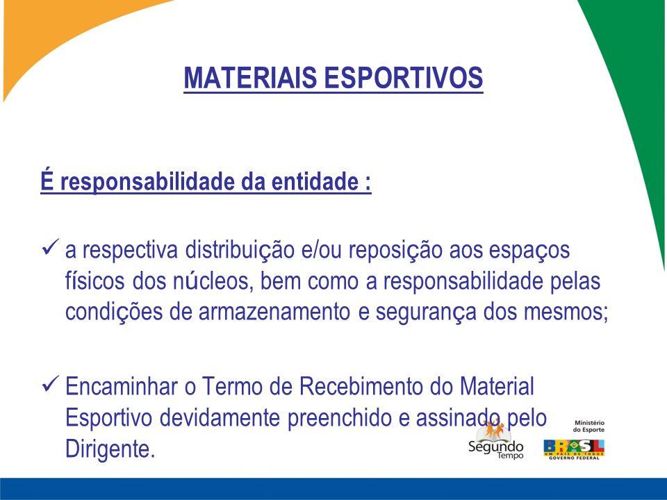 MATERIAIS ESPORTIVOS É responsabilidade da entidade :