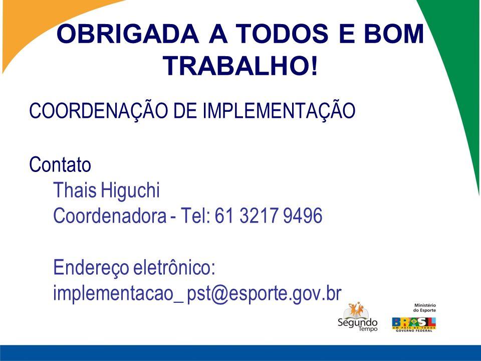 OBRIGADA A TODOS E BOM TRABALHO!