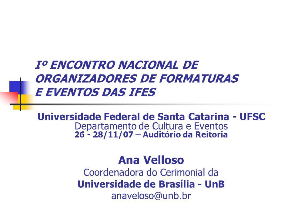 Iº ENCONTRO NACIONAL DE ORGANIZADORES DE FORMATURAS E EVENTOS DAS IFES