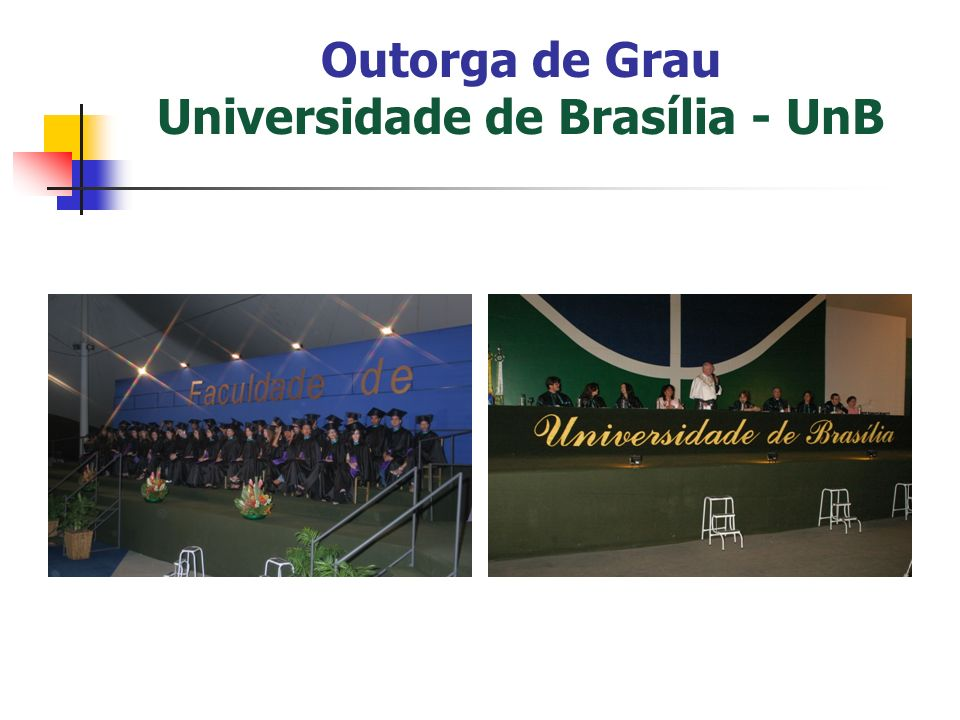 Outorga de Grau Universidade de Brasília - UnB