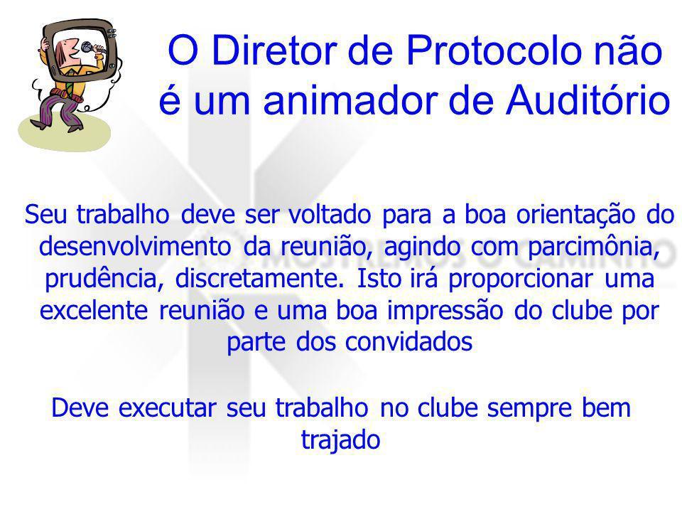 O Diretor de Protocolo não é um animador de Auditório