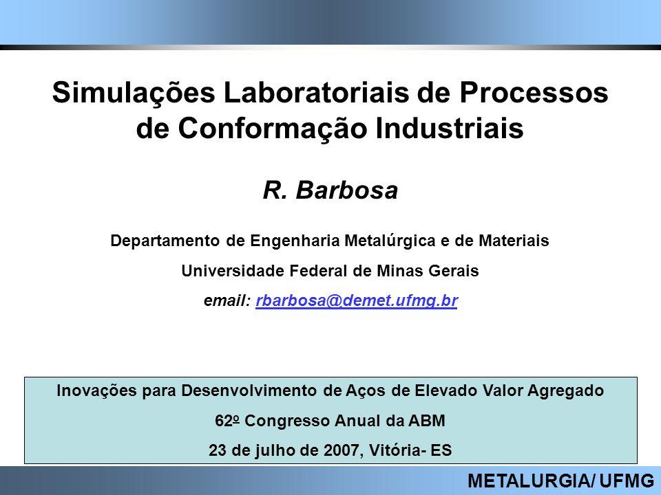 Simulações Laboratoriais de Processos de Conformação Industriais