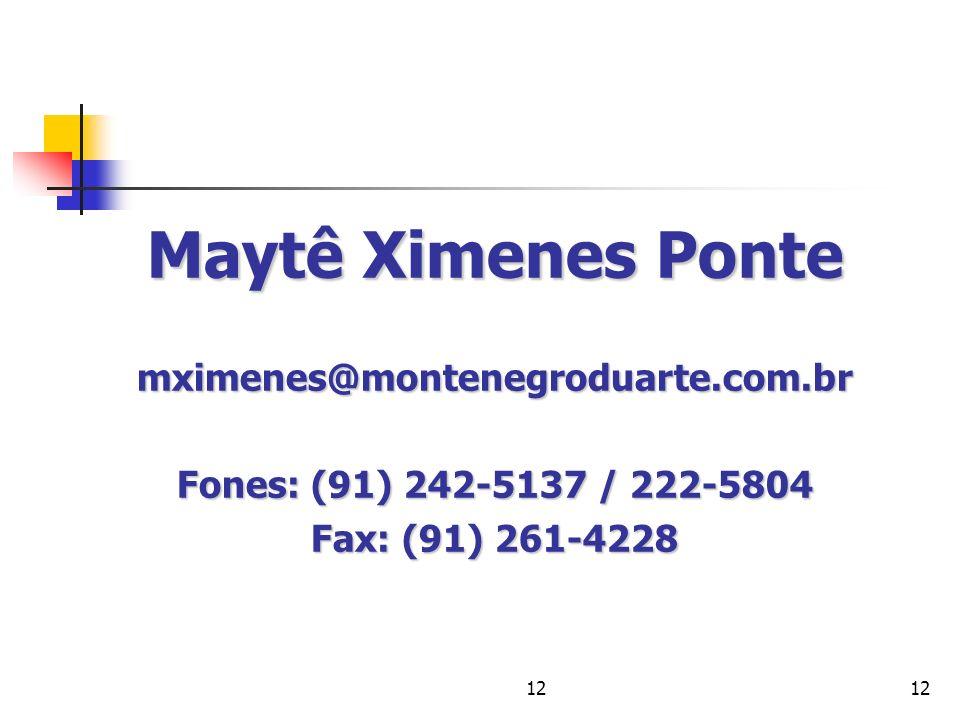 Maytê Ximenes Ponte mximenes@montenegroduarte.com.br