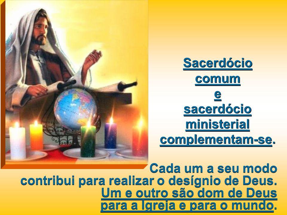 Sacerdócio comum e sacerdócio ministerial complementam-se.