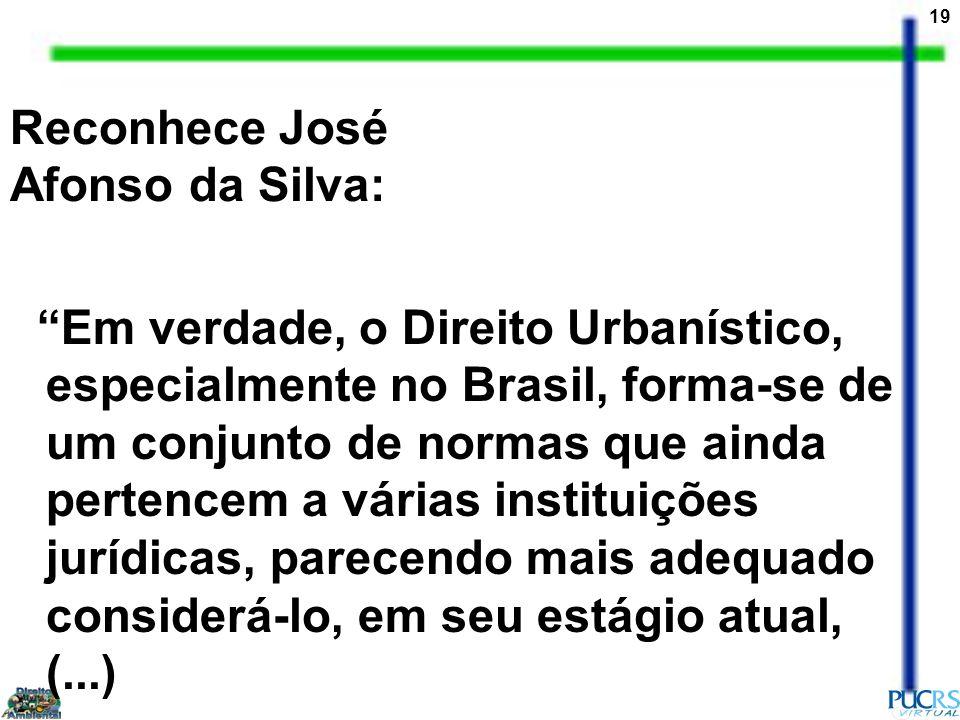Reconhece José Afonso da Silva: