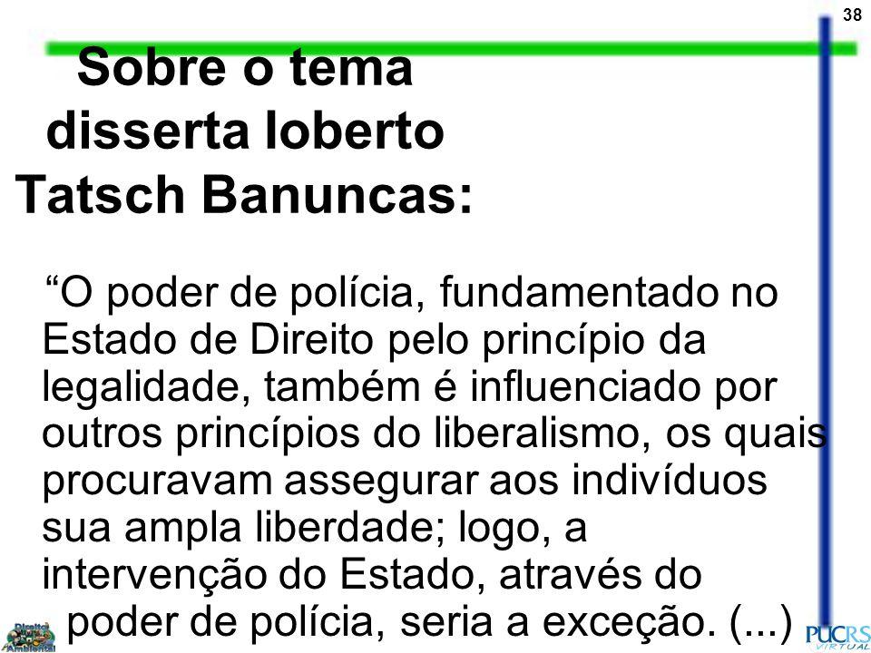 Sobre o tema disserta Ioberto Tatsch Banuncas: