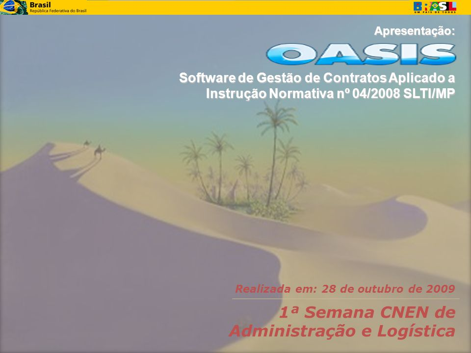 Apresentação: Software de Gestão de Contratos Aplicado a Instrução Normativa nº 04/2008 SLTI/MP.