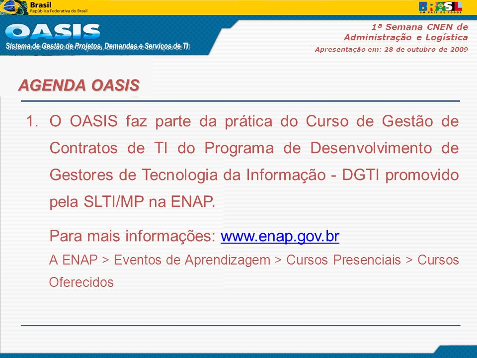 Para mais informações: www.enap.gov.br