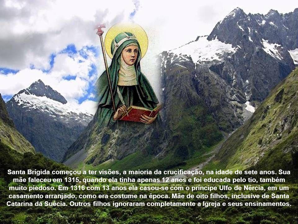 Santa Brígida começou a ter visões, a maioria da crucificação, na idade de sete anos.