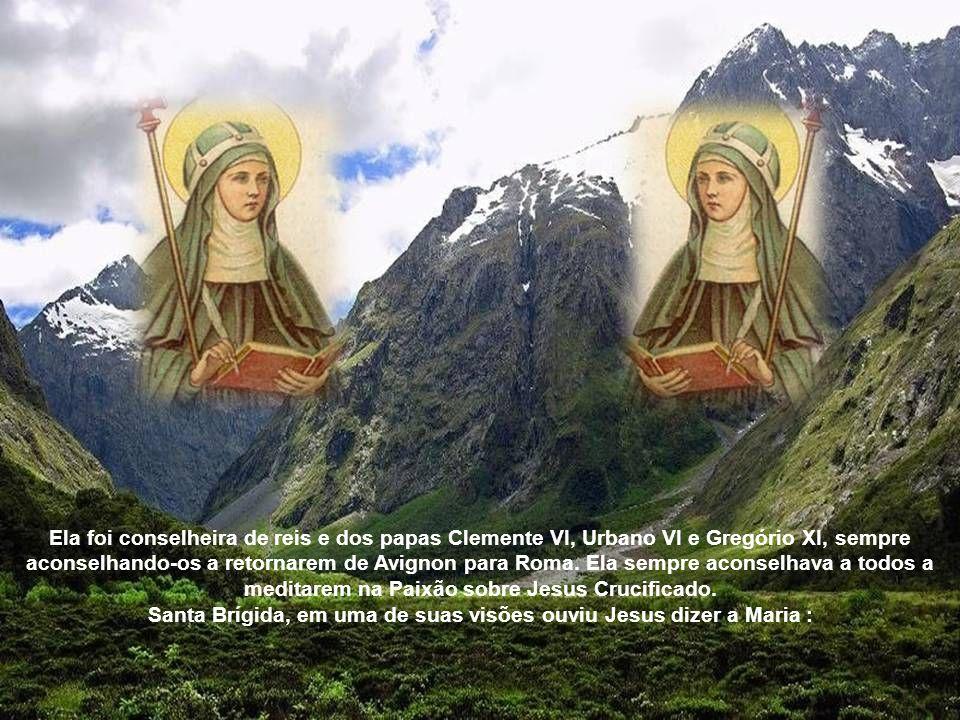 Ela foi conselheira de reis e dos papas Clemente VI, Urbano VI e Gregório XI, sempre aconselhando-os a retornarem de Avignon para Roma.