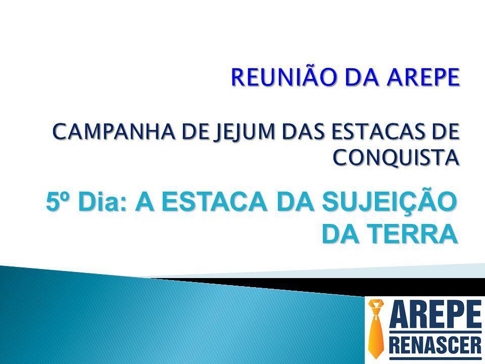 REUNIÃO DA AREPE CAMPANHA DE JEJUM DAS ESTACAS DE CONQUISTA