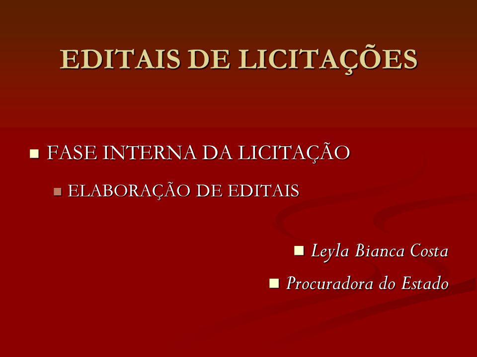 EDITAIS DE LICITAÇÕES Leyla Bianca Costa Procuradora do Estado