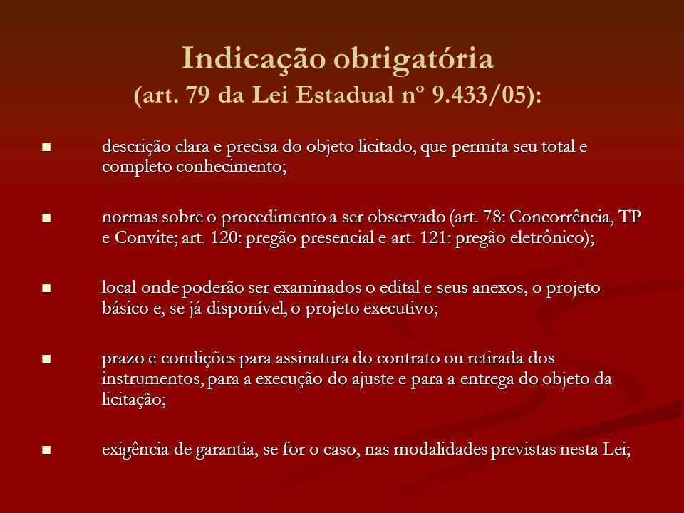 Indicação obrigatória (art. 79 da Lei Estadual nº 9.433/05):