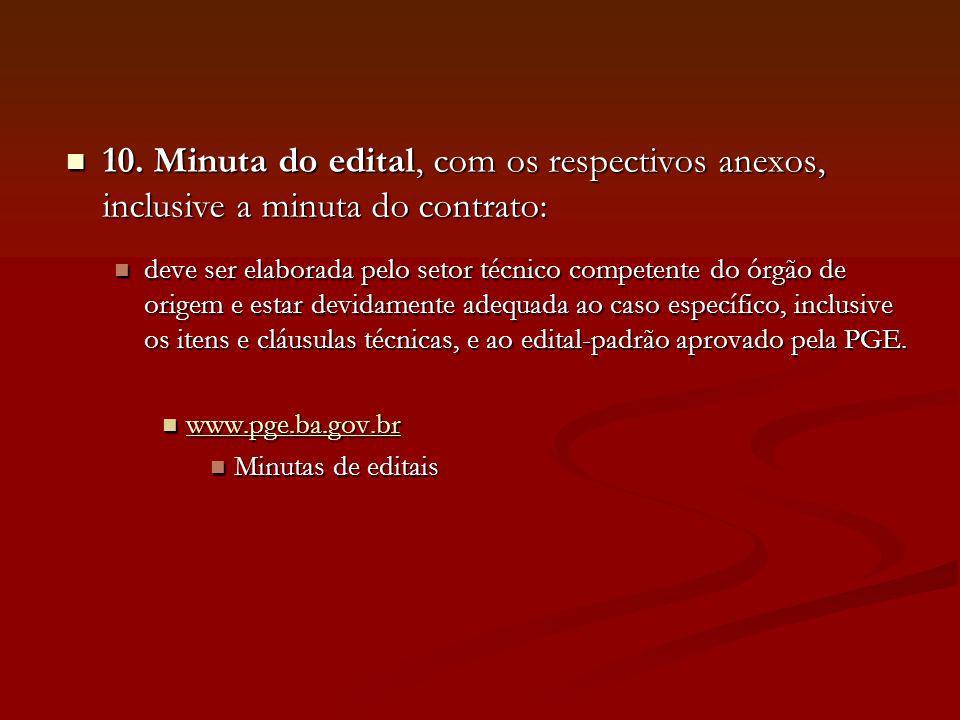10. Minuta do edital, com os respectivos anexos, inclusive a minuta do contrato: