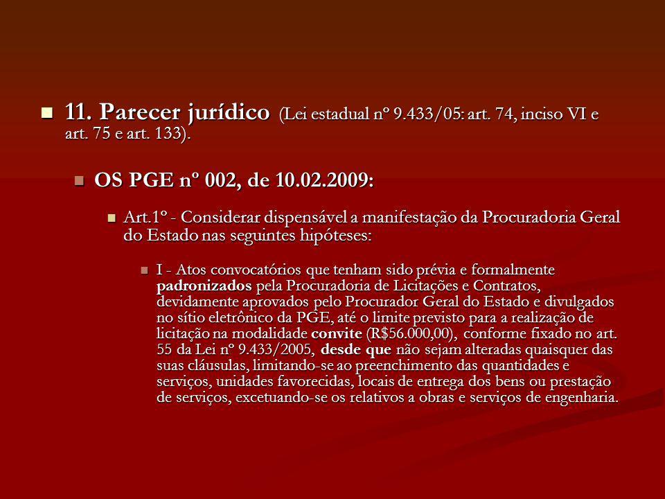 11. Parecer jurídico (Lei estadual nº 9. 433/05: art