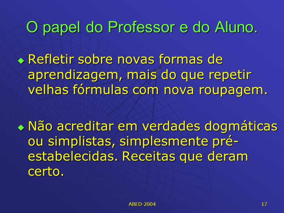O papel do Professor e do Aluno.