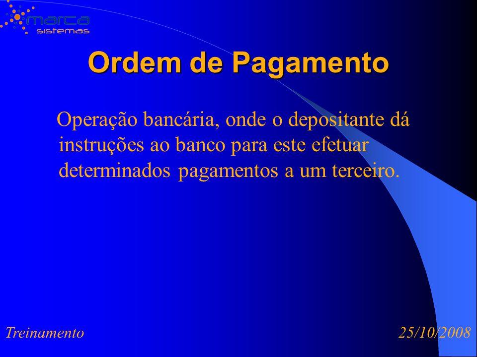 Ordem de Pagamento Operação bancária, onde o depositante dá instruções ao banco para este efetuar determinados pagamentos a um terceiro.