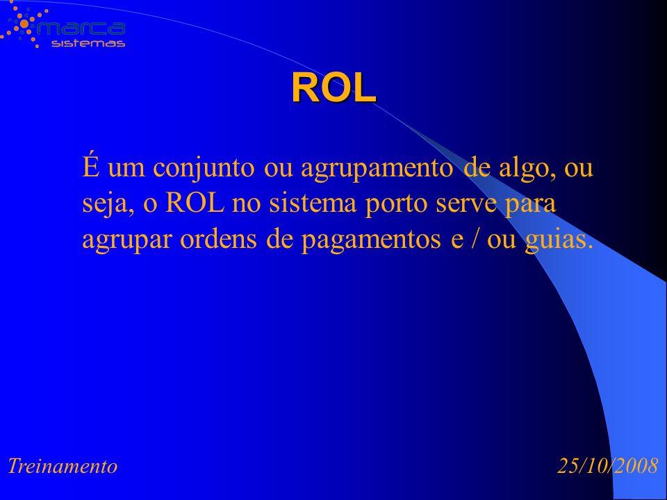 ROL É um conjunto ou agrupamento de algo, ou seja, o ROL no sistema porto serve para agrupar ordens de pagamentos e / ou guias.