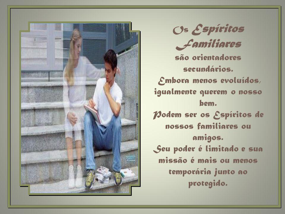 Os Espíritos Familiares são orientadores secundários