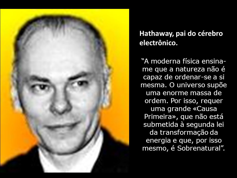 Hathaway, pai do cérebro electrônico.