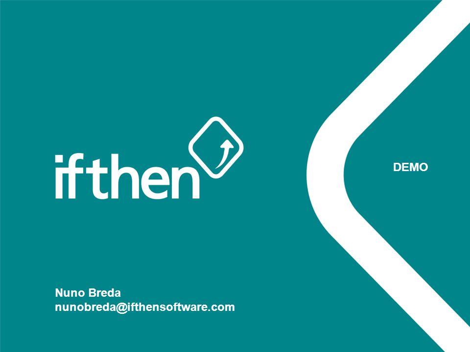 DEMO Nuno Breda nunobreda@ifthensoftware.com