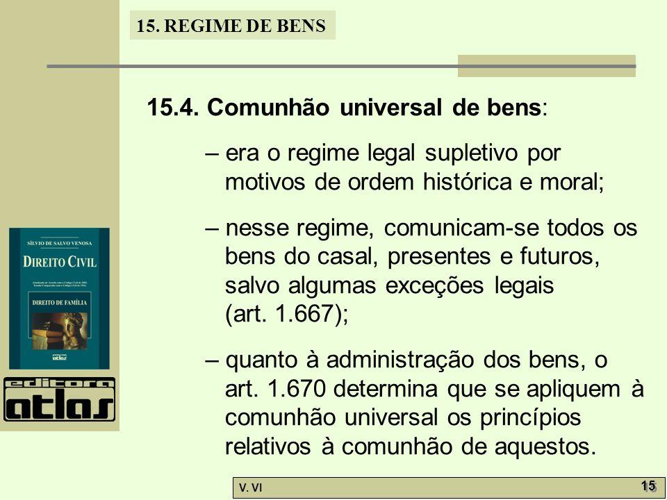 15.4. Comunhão universal de bens: