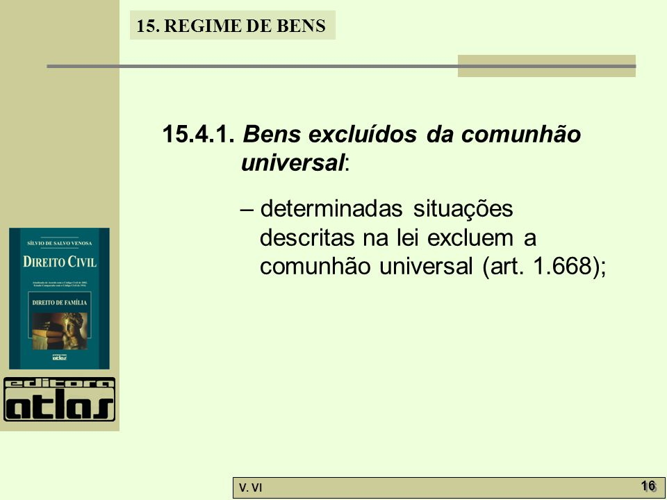 15.4.1. Bens excluídos da comunhão universal: