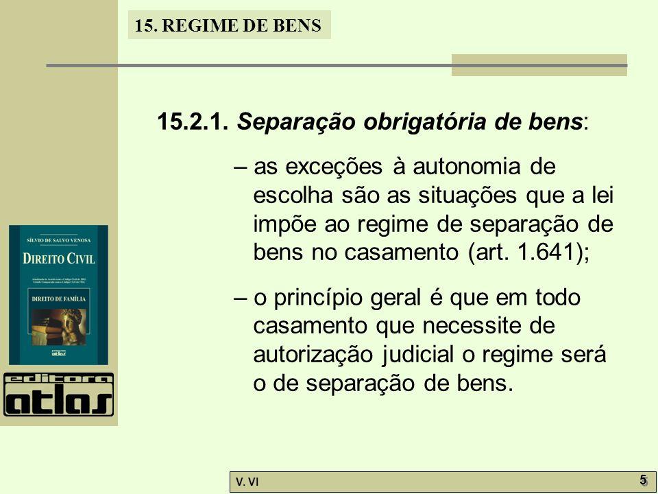 15.2.1. Separação obrigatória de bens: