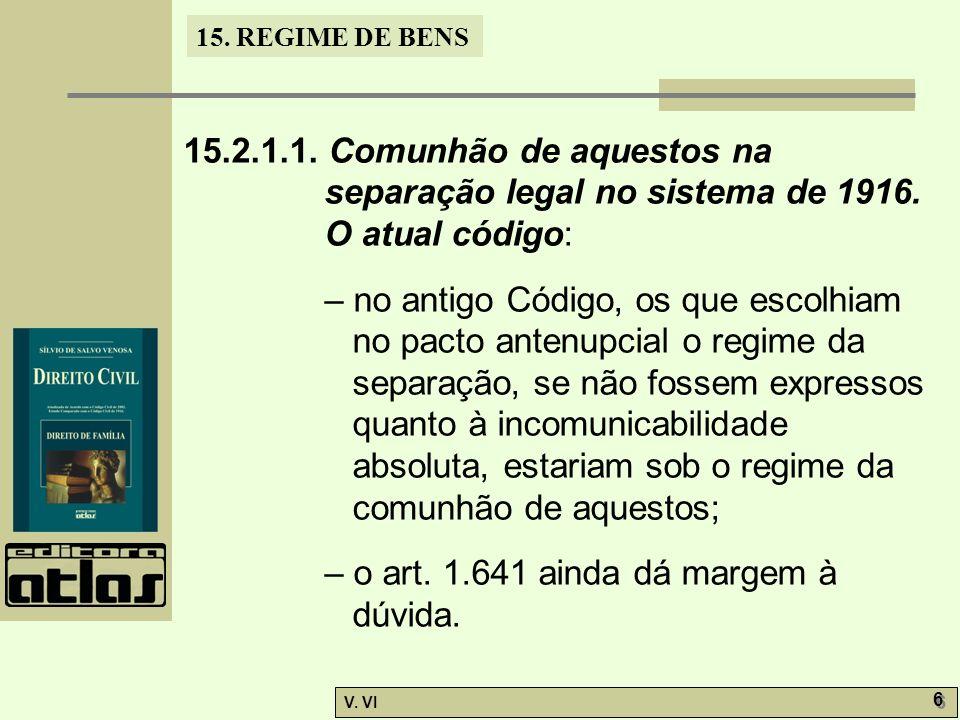 15.2.1.1. Comunhão de aquestos na separação legal no sistema de 1916. O atual código: