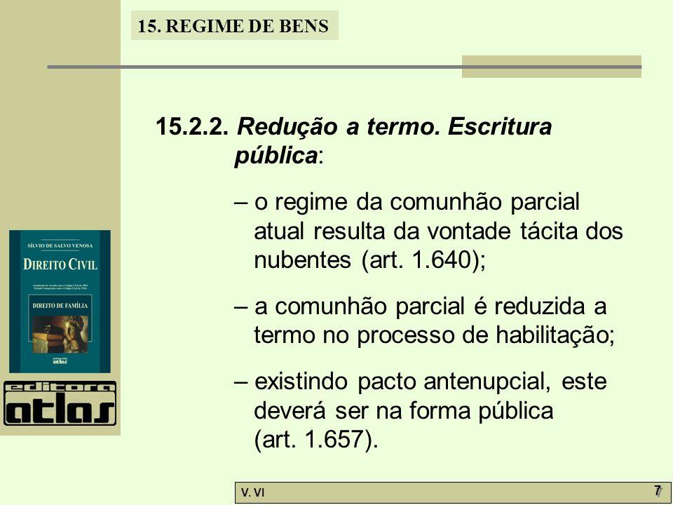 15.2.2. Redução a termo. Escritura pública: