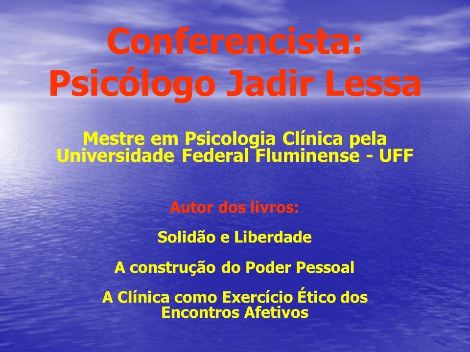 Conferencista: Psicólogo Jadir Lessa