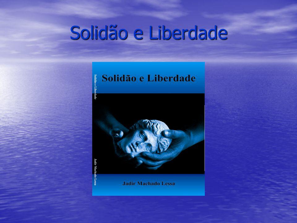 Solidão e Liberdade