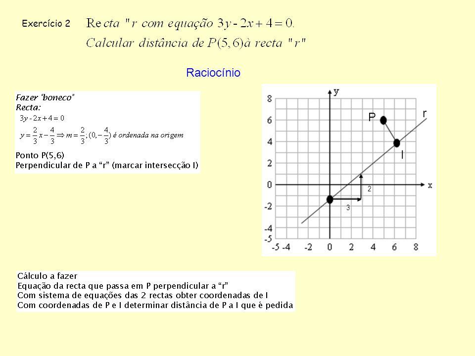 Exercício 2 Raciocínio r P I 2 3
