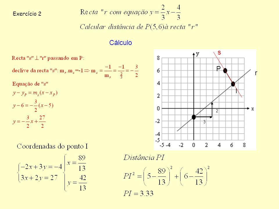 Exercício 2 Cálculo s P r I 2 3