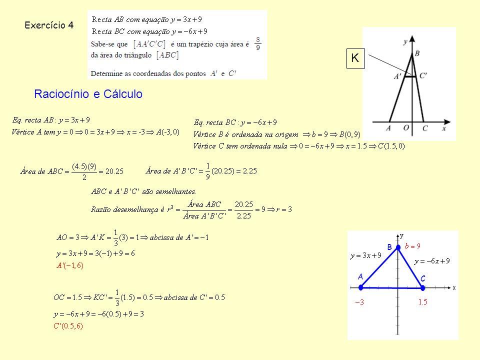 Exercício 4 K Raciocínio e Cálculo B A C