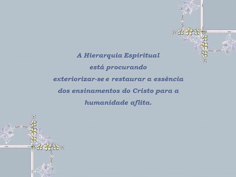 A Hierarquia Espiritual está procurando