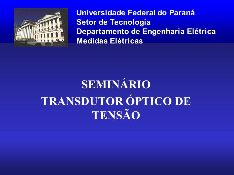 SEMINÁRIO TRANSDUTOR ÓPTICO DE TENSÃO