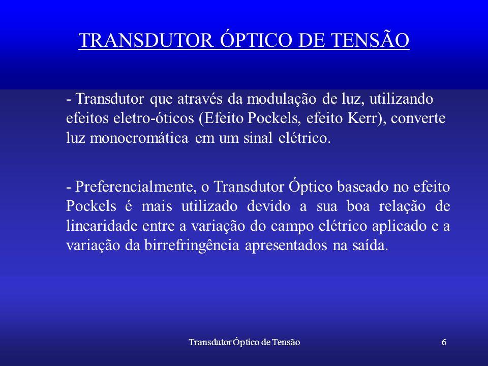 TRANSDUTOR ÓPTICO DE TENSÃO