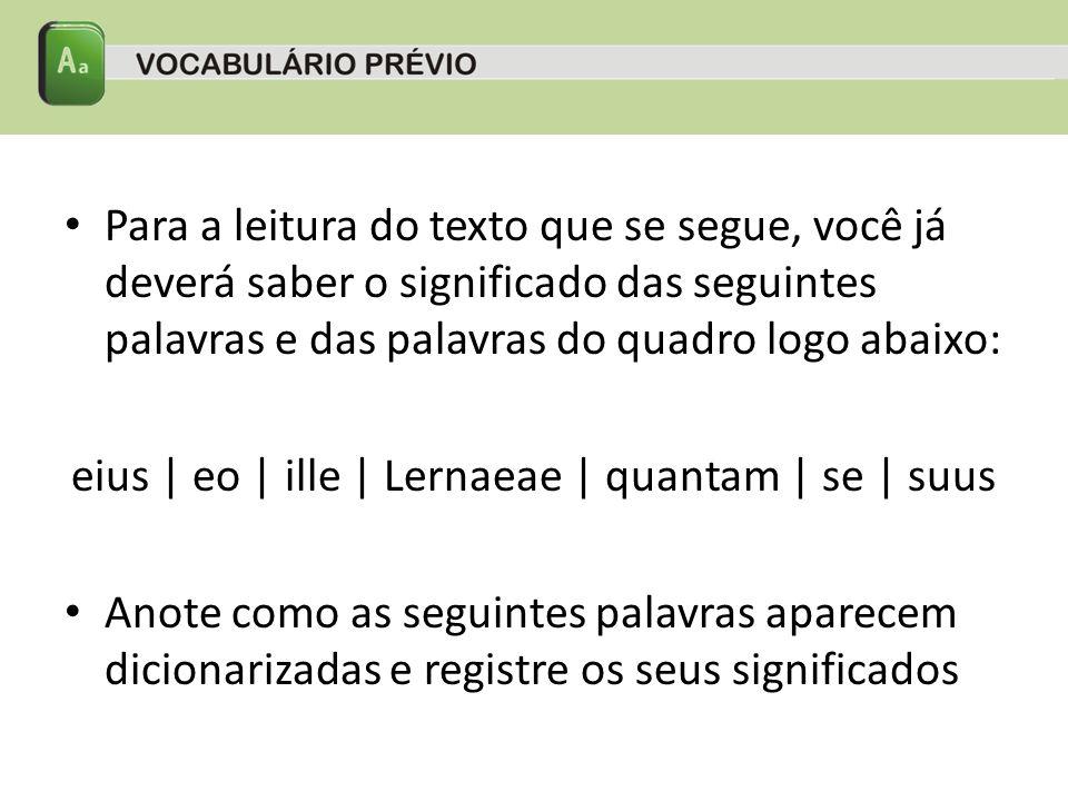 eius | eo | ille | Lernaeae | quantam | se | suus