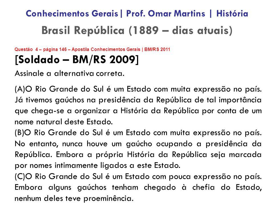 Brasil República (1889 – dias atuais)