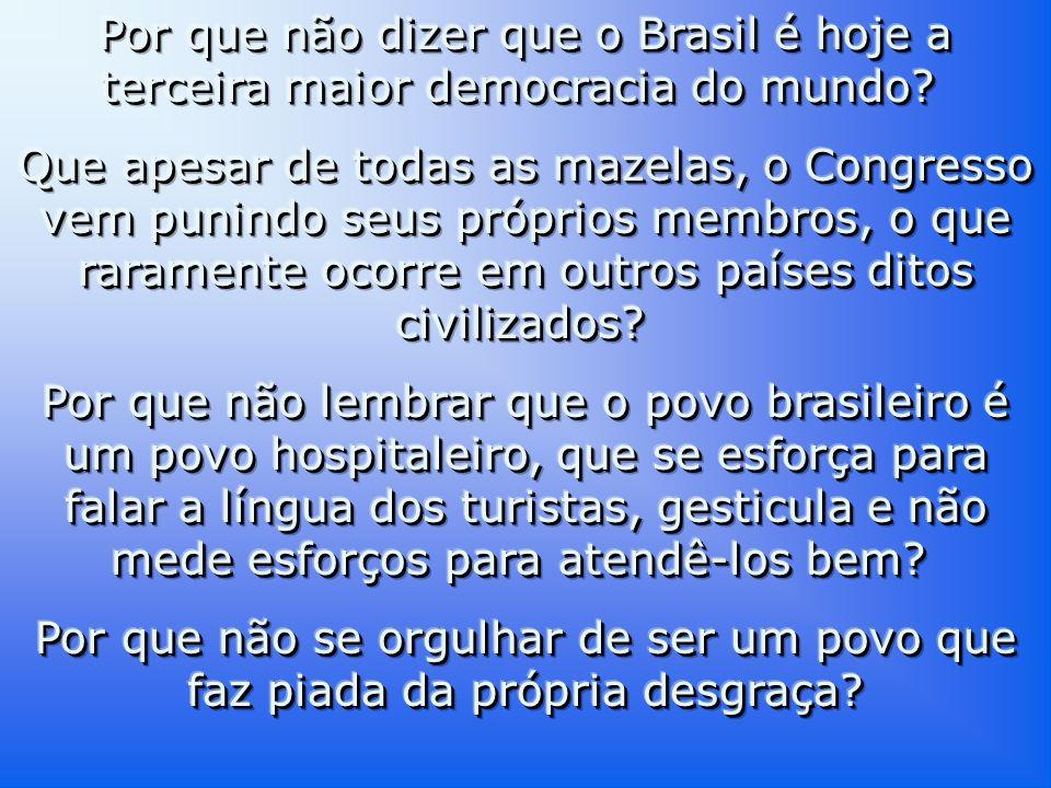 Por que não dizer que o Brasil é hoje a terceira maior democracia do mundo