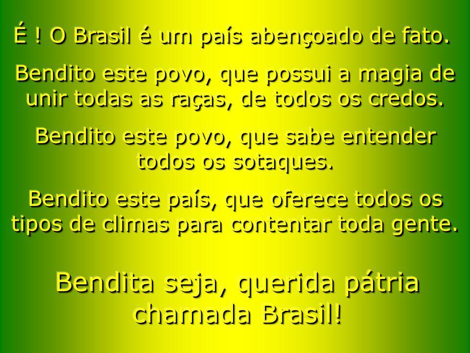 Bendita seja, querida pátria chamada Brasil!