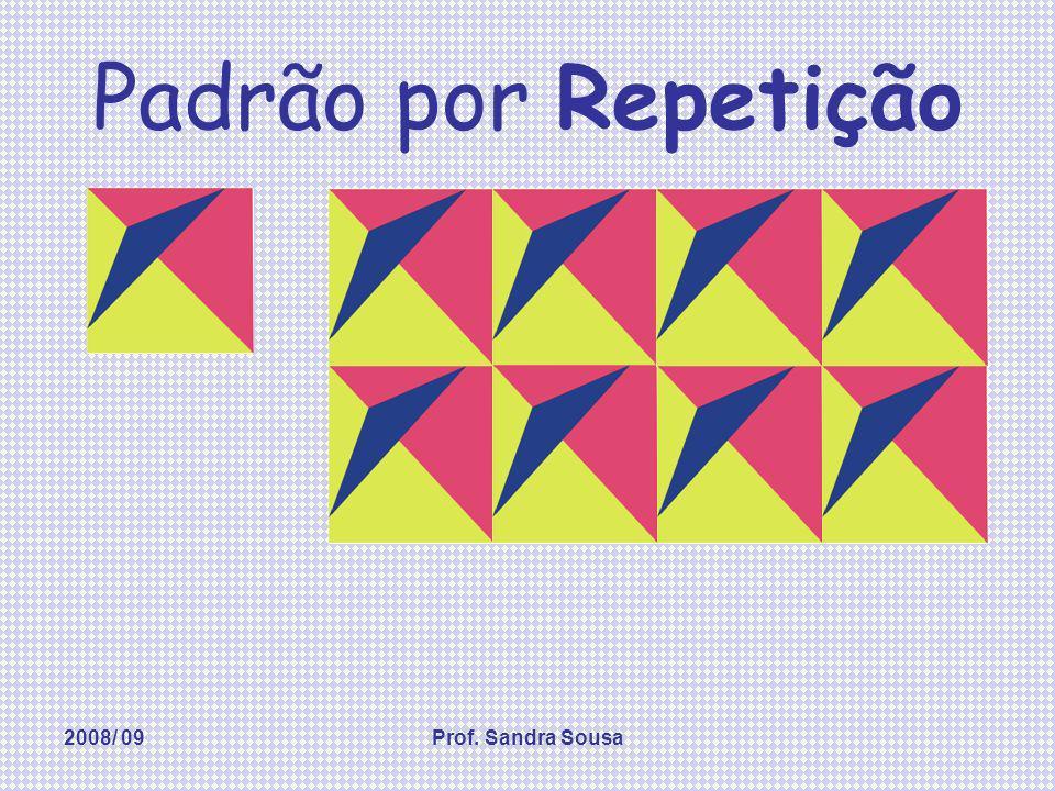 Padrão por Repetição 2008/ 09 Prof. Sandra Sousa