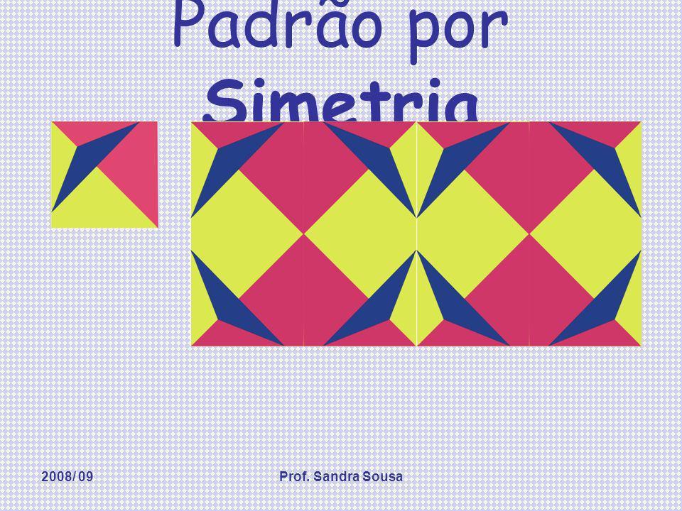 Padrão por Simetria 2008/ 09 Prof. Sandra Sousa