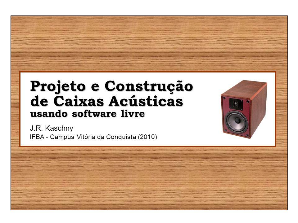 Projeto e Construção de Caixas Acústicas