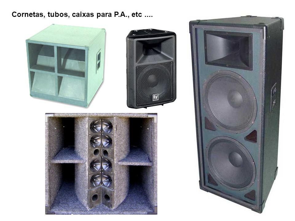 Cornetas, tubos, caixas para P.A., etc ....