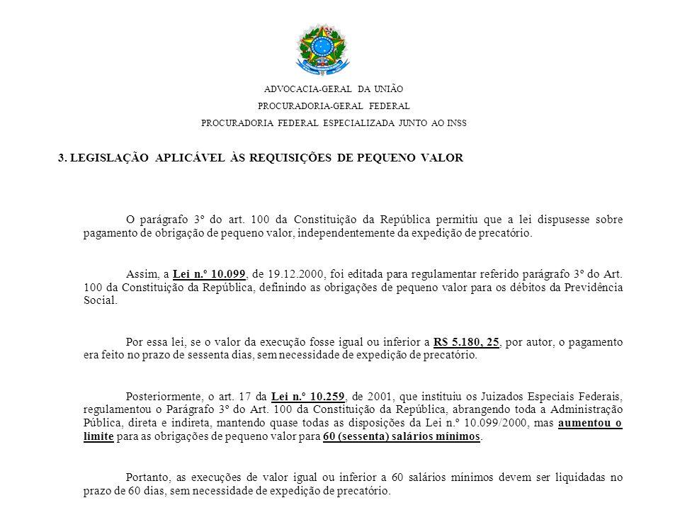 3. LEGISLAÇÃO APLICÁVEL ÀS REQUISIÇÕES DE PEQUENO VALOR